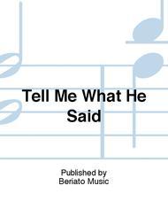 Tell Me What He Said