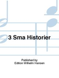 3 Sma Historier