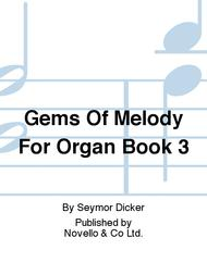 Gems Of Melody For Organ Book 3