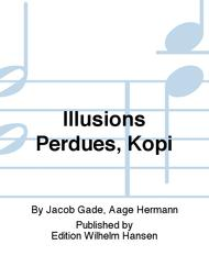 Illusions Perdues, Kopi