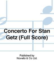 Concerto For Stan Getz (Full Score)