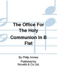 The Office For The Holy Communion In B Flat