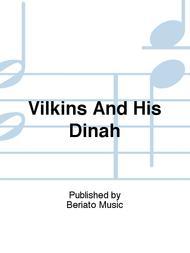 Vilkins And His Dinah