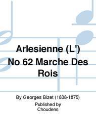 Arlesienne (L') No 62 Marche Des Rois