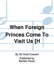 When Foreign Princes Come To Visit Us [H
