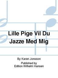 Lille Pige Vil Du Jazze Med Mig