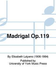Madrigal Op.119