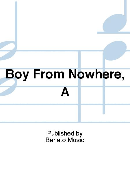 Boy From Nowhere, A
