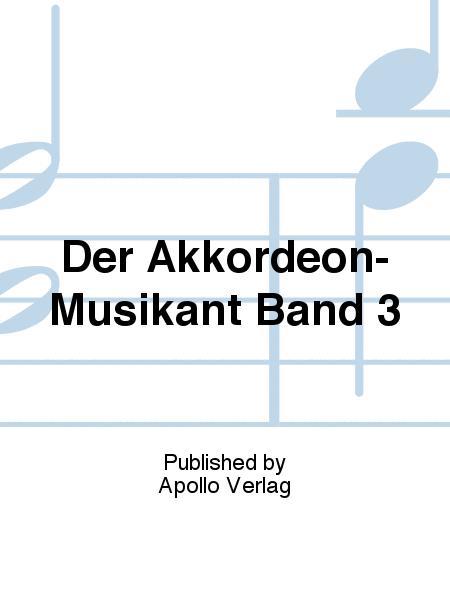 Der Akkordeon-Musikant Band 3
