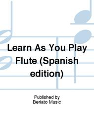 Learn As You Play Flute (Spanish edition)
