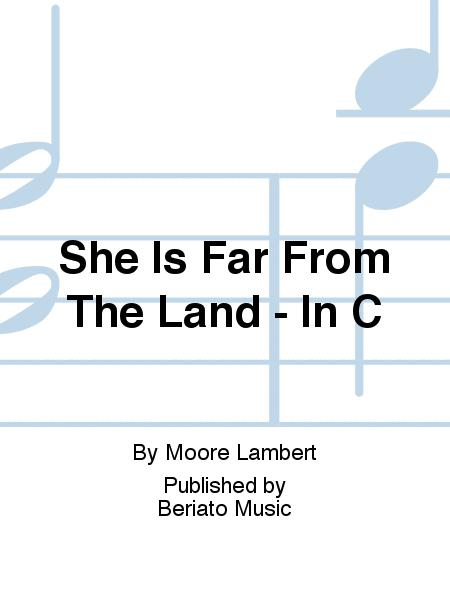 She Is Far From The Land - In C
