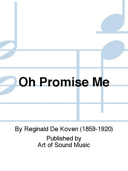 Oh Promise Me
