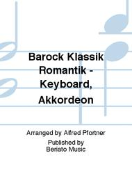 Barock Klassik Romantik - Keyboard, Akkordeon