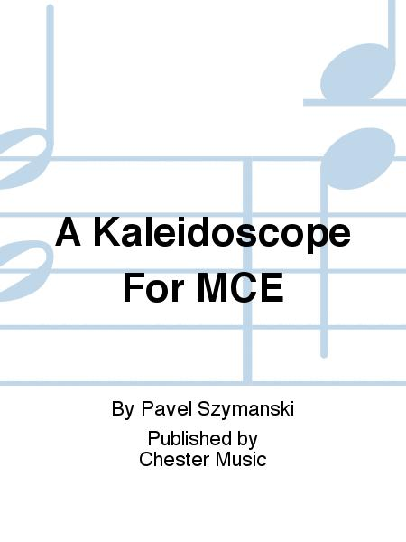 A Kaleidoscope For MCE