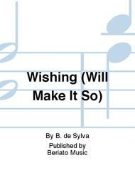 Wishing (Will Make It So)