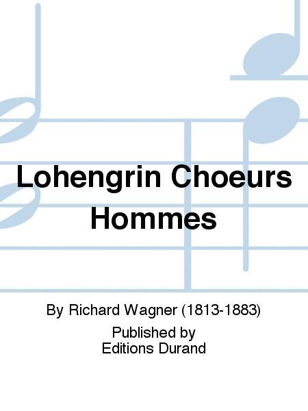 Lohengrin Choeurs Hommes