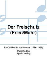 Der Freischutz (Fries/Mahr)