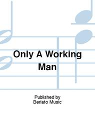 Only A Working Man