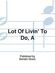 Lot Of Livin' To Do, A