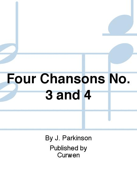 Four Chansons No. 3 and 4