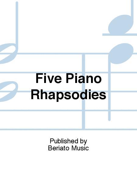 Five Piano Rhapsodies