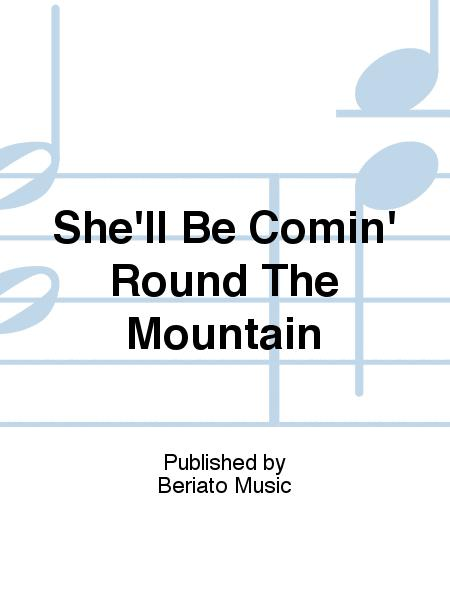 She'll Be Comin' Round The Mountain