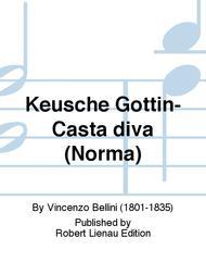 Keusche Gottin-Casta diva (Norma)