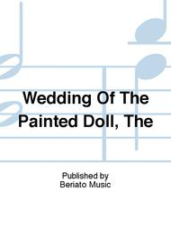 Wedding Of The Painted Doll, The