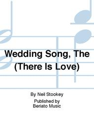 Wedding Song, The (There Is Love)