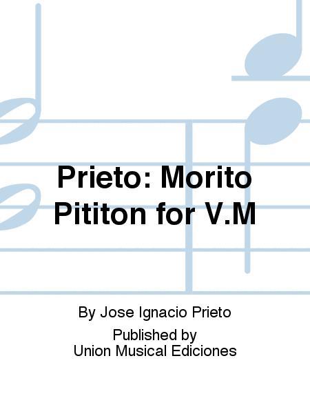 Morito Pititon for V.M