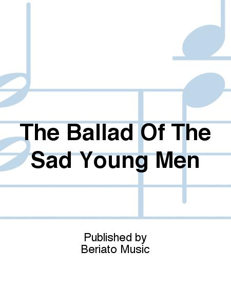 The Ballad Of The Sad Young Men