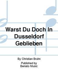 Warst Du Doch In Dusseldorf Geblieben