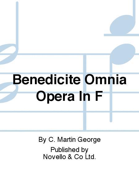 Benedicite Omnia Opera In F