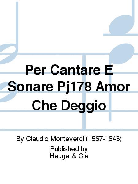 Per Cantare E Sonare Pj178 Amor Che Deggio