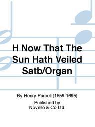 Now That The Sun Hath Veiled