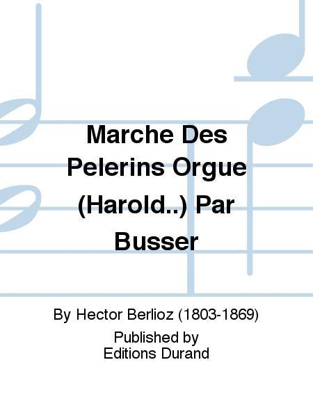 Marche Des Pelerins Orgue (Harold..) Par Busser
