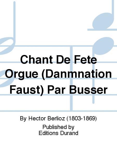 Chant De Fete Orgue (Danmnation Faust) Par Busser