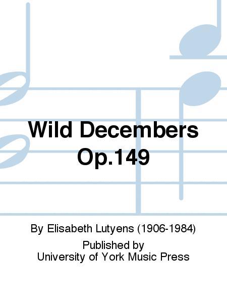 Wild Decembers Op.149