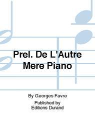 Prel. De L'Autre Mere Piano