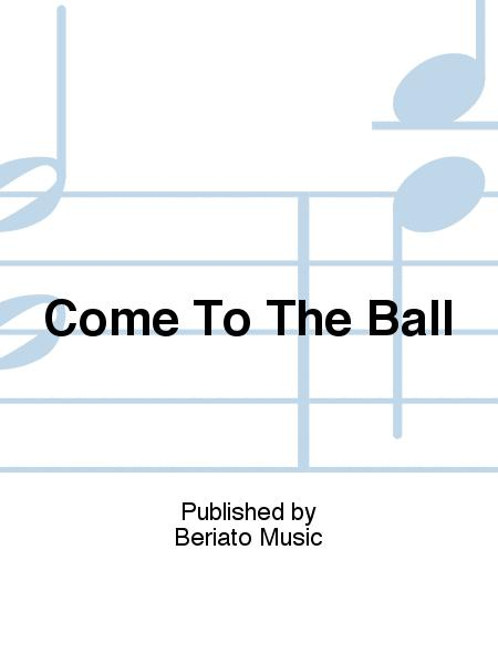 Come To The Ball