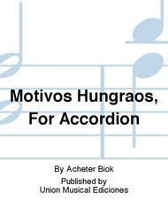 Motivos Hungraos, For Accordion