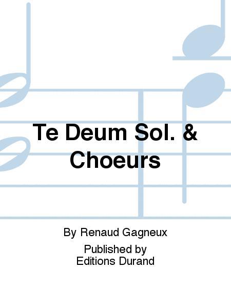 Te Deum Sol. & Choeurs