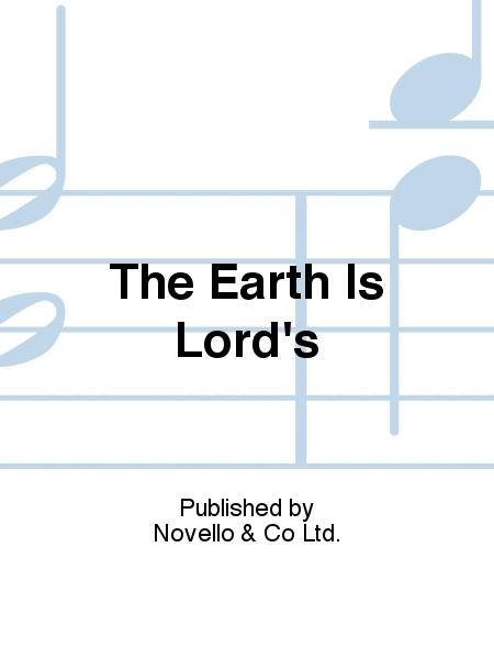 The Earth Is Lord's