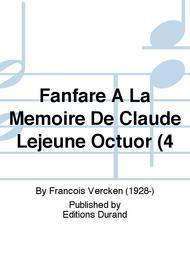 Fanfare A La Memoire De Claude Lejeune Octuor (4