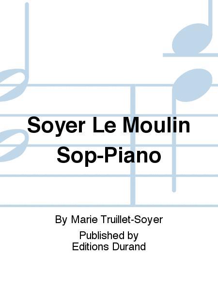 Soyer Le Moulin Sop-Piano