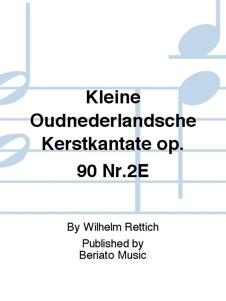 Kleine Oudnederlandsche Kerstkantate op. 90 Nr.2E