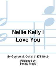 Nellie Kelly I Love You
