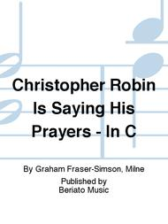 Christopher Robin Is Saying His Prayers - In C