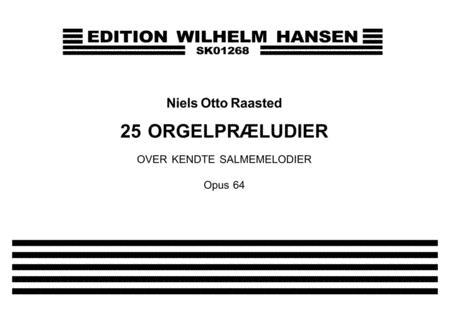 25 Orgelpraeludier Op. 64