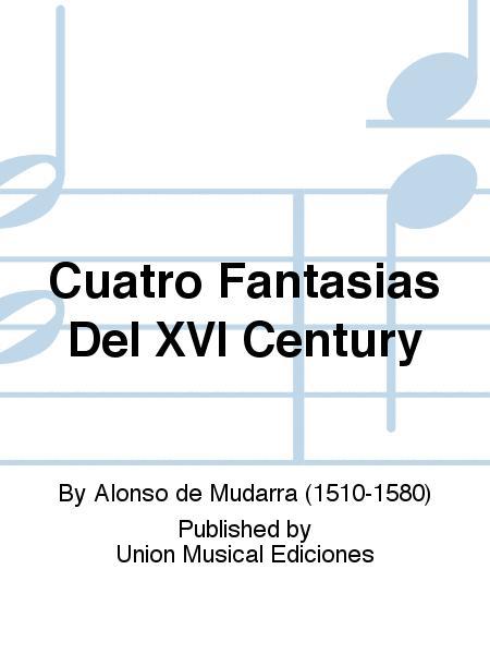 Cuatro Fantasias Del XVI Century